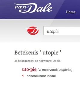 Betekenis van utopie volgens de Van Dale Online